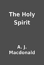 The Holy Spirit by A. J. Macdonald