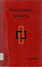Pragmatic Debate by William H. Bennett