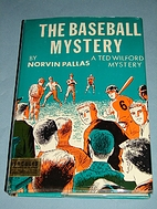 The Baseball Mystery by Norvin Pallas