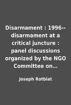 Disarmament : 1996--disarmament at a…