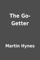 The Go-Getter by Martin Hynes