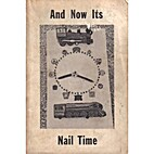 And Now Its Nail Time by Kenneth B Shaw