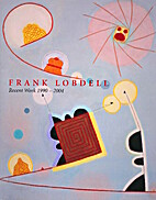 Frank Lobdell: Recent Work 1990-2004 by…