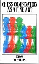 Chess combination as a fine art by Kurt…