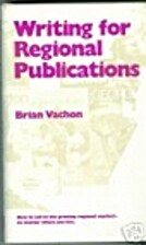 Writing for Regional Publications by Brian…