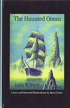 The Haunted Ocean by John B. Ford