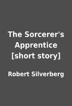 The Sorcerer's Apprentice [short story] by…