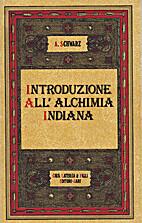 Introduzione all'alchimia indiana by Arturo…