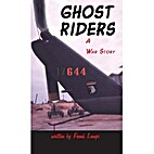 Ghost riders, a war story by Frank Lampi