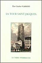 La tour Saint-Jacques by Elie-Charles…