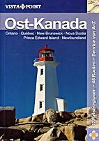 Ost-Kanada: 12 Reiseregionen - 48 Routen -…