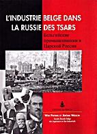 L'industrie belge dans la Russie des tsars…