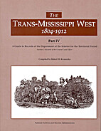 The Trans-Mississippi West, 1804-1912 by…