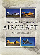 British Prototype Aircraft by Ray Sturtivant