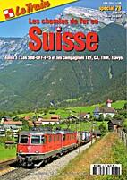 Les chemins de fer en Suisse - Tome 1: Les…