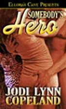 Somebody's Hero by Jodi Lynn Copeland