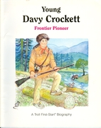 Young Davy Crockett: Frontier Pioneer by…