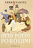 Otto Potto Poroliini ynnä muita vanhoja…