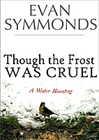 Though the Frost Was Cruel: A Winter…