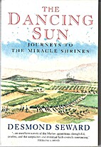 The Dancing Sun: Journeys to the Miracle…