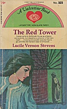 The Red Tower by Lucile Vernon Stevens