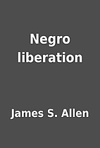 Negro liberation by James S. Allen