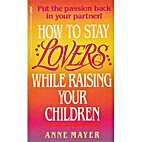 How to Stay Lovers While Raising Your…