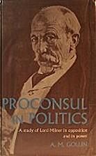 Proconsul in politics; a study of Lord…