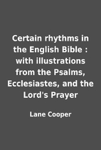 Certain rhythms in the English Bible : with…