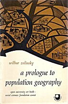 A prologue to population geography by Wilbur…