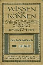 Die Energie by Wilhelm Ostwald