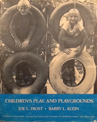 Children's Play and Playgrounds by Joe L.…