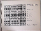 Overshot: A Manual for Creative Drafting and…