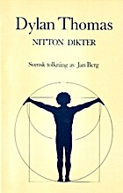 Nitton dikter by Dylan Thomas
