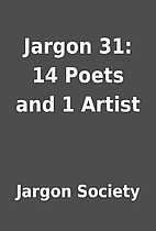 Jargon 31: 14 Poets and 1 Artist by Jargon…