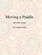 Moving a Puddle, and Other Essays by Sandra…