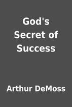 God's Secret of Success by Arthur DeMoss