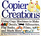 Copier Creations: Using Copy Machines to…
