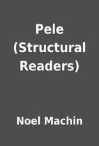 Pele (Structural Readers) by Noel Machin