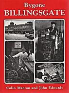 Bygone Billingsgate (Bygone series) by Colin…