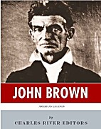 American Legends: The Life of John Brown by…