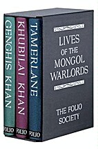 LIVES OF THE MONGOL WARLORDS: KHUBILAI KHAN…