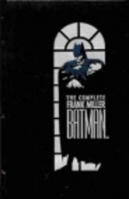 The Complete Frank Miller Batman by Frank…