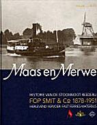 Maas en Merwe : historie van de Stoomboot…