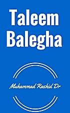 Taleem balegha by muhammad Rashid Dr