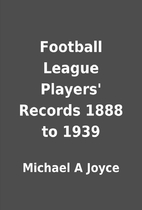 Football League Players' Records 1888…