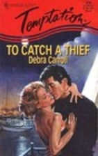 To Catch A Thief (Harlequin Temptation) by…