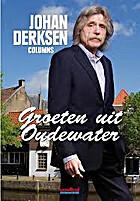 Groeten uit Oudewater by Johan Derksen