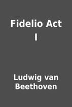 Fidelio Act I by Ludwig van Beethoven