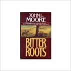 Bitter Roots: A Novel by John L. Moore